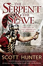 The Serpent and the Slave by Scott Hunter