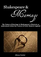 Shakespeare and Marriage by Alissa Carter
