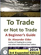 To Trade or Not to Trade: A Beginner's…