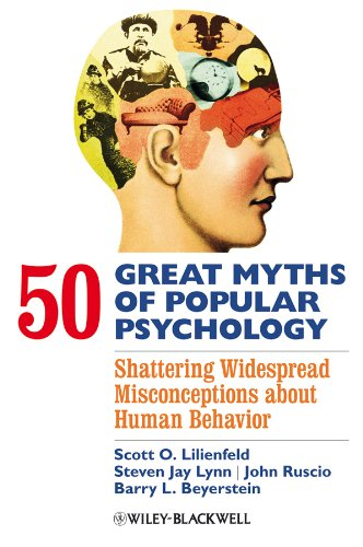 50-great-myths-of-popular-psychology-shattering-widespread-misconceptions-about-human-behavior-great-myths-of-psychology
