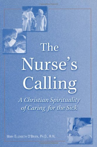 nurses-calling-a-christian-spirituality-for-caring-for-the-sick