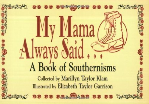 my-mama-always-said-a-book-of-southernisms