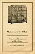 Mules and Hybrids - Production, Management,…