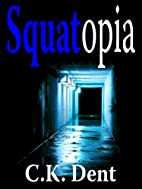 Squatopia (Psychological Thriller) by C. K.…