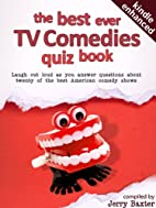 The Best Ever TV Comedies Quiz Book by Jerry…