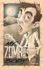 My Zombie Body by Mario Lurig