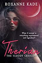 Therian: The Bloody Crescent Book I by…