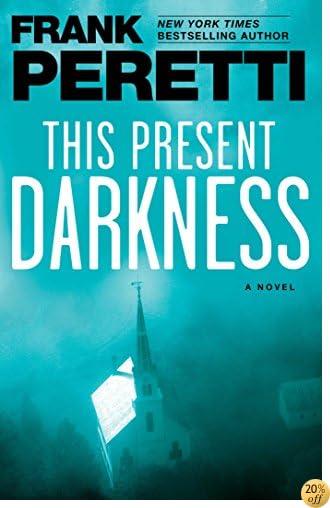TThis Present Darkness: A Novel