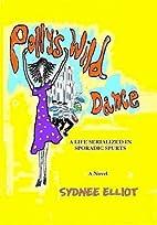 Polly's Wild Dance by Sydnee Elliot