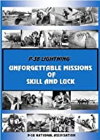 P-38 Lightning: Unforgettable Missions of…