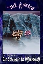 AD ASTRA 001-01 Buchausgabe: Das Geheimnis…