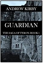 Guardian (The Saga of Tyron) by Andrew Kirby