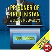Prisoner of Trebekistan: A Decade in Jeopardy! (Unabridged)