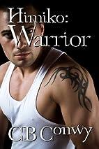 Warrior (Himiko, #2) by C. B. Conwy