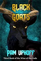 The Black Goats (Wine of the Gods) by Pam…