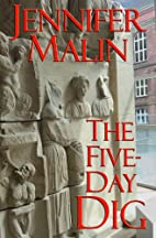 The Five-Day Dig by Jennifer Malin