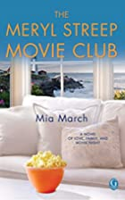 The Meryl Streep Movie Club by Mia March