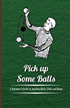 Pick Up Some Balls - A Beginner's Guide to…