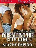 Corralling the City Girl (Ride 'em Hard, #2)…