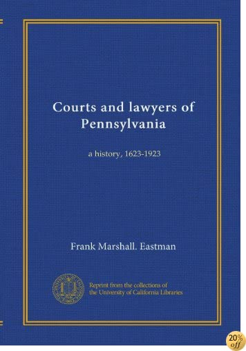 Courts and lawyers of Pennsylvania (v.3): a history, 1623-1923