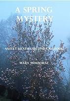 A Spring Mystery (Ashley Heath's Casebooks)…