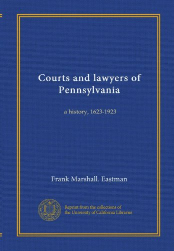 courts-and-lawyers-of-pennsylvania-v2-a-history-1623-1923