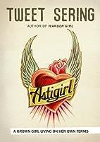 Astigirl: A Grown Girl Living on Her Own…