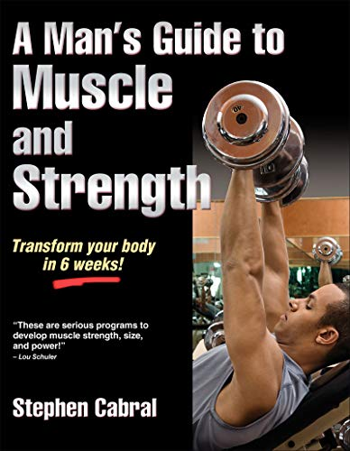 a-mans-guide-to-muscle-and-strength