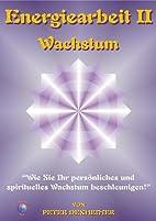 Energiearbeit 2 - Wachstum (German Edition)…