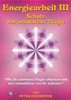Energiearbeit 3 - Schutz vor schwarzer Magie…