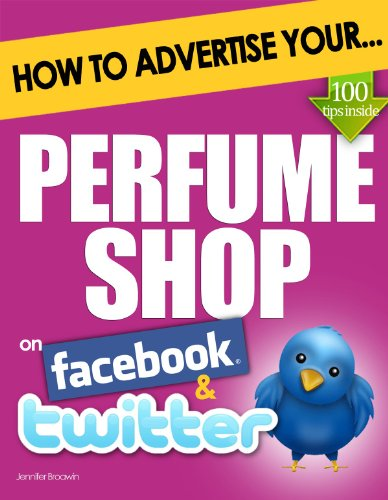 how-to-advertise-your-perfume-shop-on-fac-and-twitter-how-social-media-could-help-boost-your-business