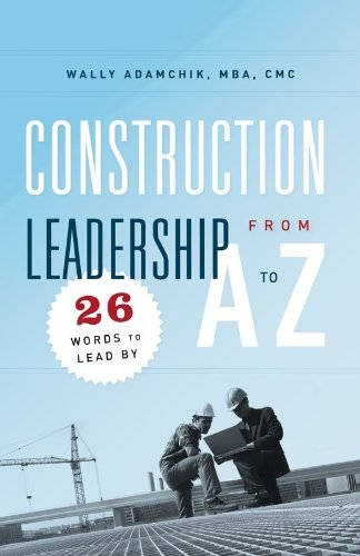 construction-leadership-from-a-to-z-26-words-to-lead-by