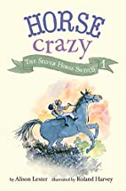 The Silver Horse Switch: Horse Crazy Book 1…