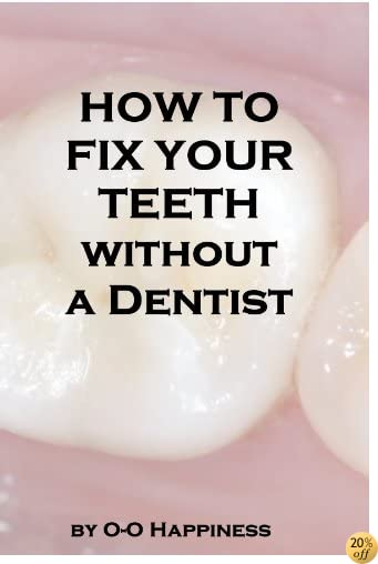 How to Fix Your Teeth Without a Dentist