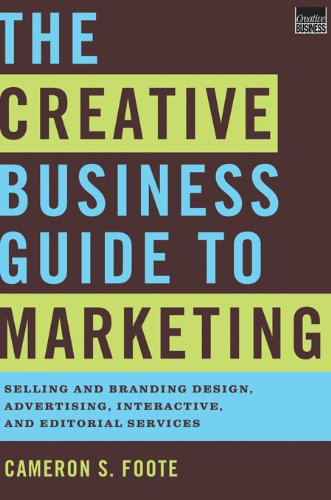 the-creative-business-guide-to-marketing-selling-and-branding-design-advertising-interactive-and-editorial-services
