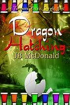 Dragon Hatching by JB McDonald