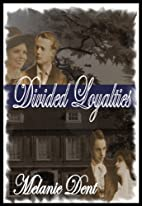 Divided Loyalties (Lynchcliffe Prequels) by…