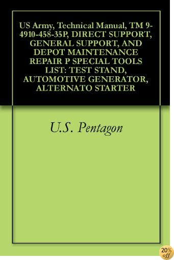 TUS Army, Technical Manual, TM 9-4910-458-35P, DIRECT SUPPORT, GENERAL SUPPORT, AND DEPOT MAINTENANCE REPAIR P SPECIAL TOOLS LIST: TEST STAND, AUTOMOTIVE GENERATOR, ALTERNATO STARTER
