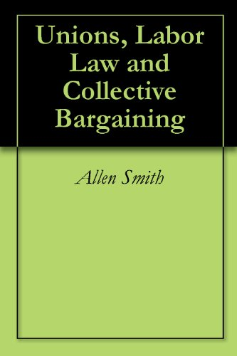 unions-labor-law-and-collective-bargaining