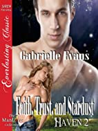 Faith, Trust, and Stardust (Haven, #2) by…