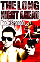 The Long Night Ahead: An Erotic Noir by Rock…