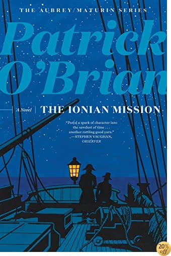 TThe Ionian Mission (Vol. Book 8) (Aubrey/Maturin Novels)
