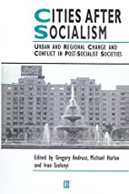 Cities After Socialism: Urban and Regional…