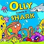 Olly Meets a Shark (Adventures of Ocean Olly…