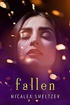 Fallen by Micalea Smeltzer