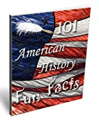 101 American History Fun Facts by Julia…