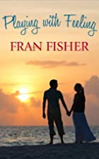 Playing With Feeling by Fran Fisher