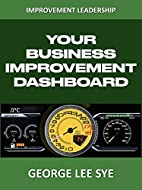 Your Business Improvement Dashboard…