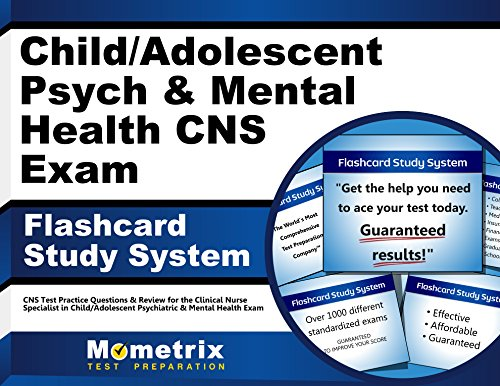 child-adolescent-psych-mental-health-cns-exam-flashcard-study-system-cns-test-practice-questions-review-for-the-clinical-nurse-specialist-in-child-adolescent-psychiatric-mental-health-exam