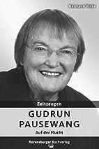 Gudrun Pausewang (Zeitzeugen) by Hermann…